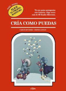 cria como puedas-carlos escudero-cristina quiles-9788417560744