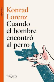 cuando el hombre encontro al perro-konrad lorenz-9788490666173