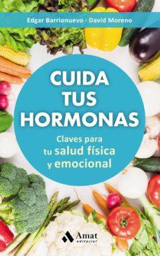cuida tus hormonas: claves para tu salud fisica y emocional-edgar barrionuevo-david moreno-9788497359894
