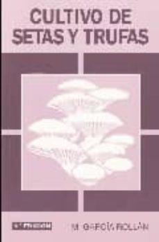cultivo de setas y trufas (5ª edicion)-m. garcia rollan-9788484763161