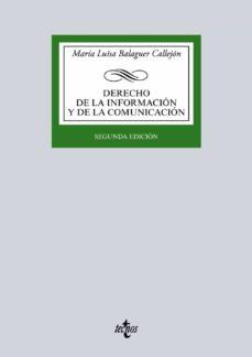 derecho de la informacion y de la comunicacion (2ª ed.)-maria luisa balaguer callejon-9788430969234