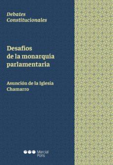 desafios de la monarquia parlamentaria-asuncion de la iglesia chamarro-9788491237433