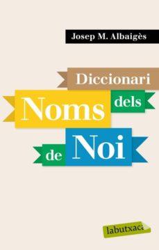 diccionari dels noms de noi-jose maria albaiges olivart-9788496863958