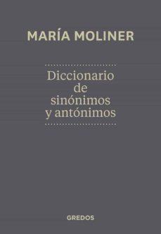 diccionario de sinonimos y antonimos-maria moliner-9788424936365