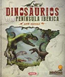 dinosaurios de la península ibérica-luis alcala martinez-9788467772012