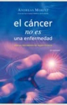 el cancer no es una enfermedad:sino un mecanismo de supervivencia-andreas moritz-9788497773706