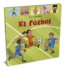 el futbol (3ª ed.) (mini larousse)-9788417720971