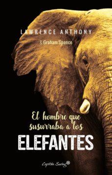 el hombre que susurraba a los elefantes-lawrence anthony-9788494548185