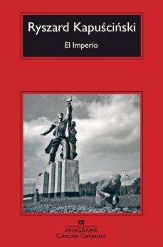 el imperio-ryszard kapuscinski-9788433972835