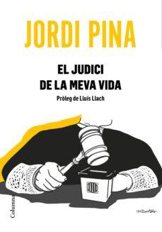 el judici de la meva vida-jordi pina massachs-9788466426053