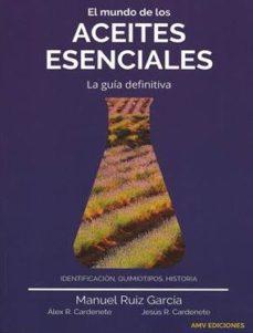 el mundo de los aceites esenciales. la guia definitiva-manuel ruiz garcia-alex ruiz cardenete-jesus ruiz cardenete-9788412023527