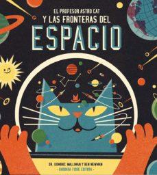 el profesor astro cat y las fronteras del espacio-dominic walliman-9788415208549