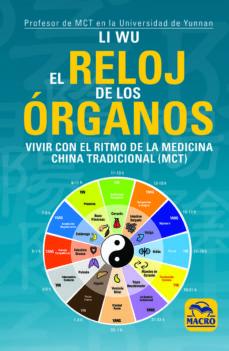 el reloj de los organos: vivir con el ritmo de la medicina tradicional china (mtc)-li wu-9788417080020