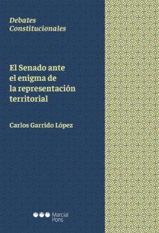 el senado ante el enigma de la representacion territorial-carlos garrido lopez-9788491236443