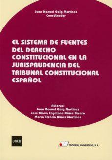 sistema de fuentes del derecho constitucional en la jurisprudencia del tribunal constitucional español-juan manuel / núñez rivero, josé maría cayetano / núñez martínez, maía acracia goig martínez-9788479915100