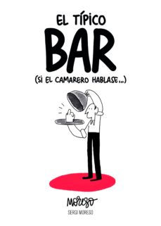 el tipico bar (si el camarero hablase)-sergi moreso-9788417858551