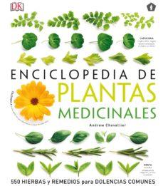 enciclopedia de plantas medicinales - 550 hierbas y remedios para dolencias comunes-andrew chevallier-9788416407286