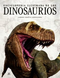 enciclopedia ilustrada de los dinosaurios-carmen martul hernandez-9788466239004