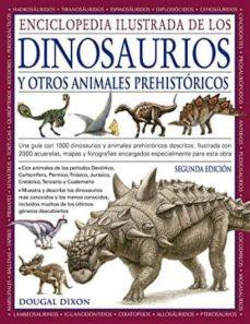 enciclopedia ilustrada de los dinosaurios y otros animales prehis tóricos-dougal dixon-9788428217194