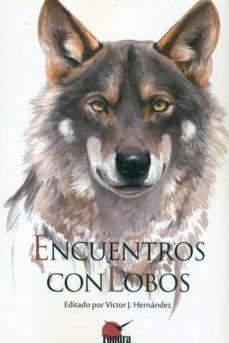 encuentros con lobos-victor j. hernandez-9788416702206