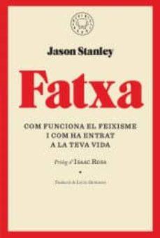 fatxa: com funciona el feixisme i com ha entrat a la teva vida-jason stanley-9788417552268