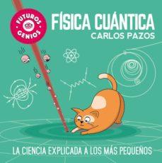 fisica cuantica (futuros genios)-carlos pazos-9788448851934