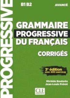 grammaire progressive du français (3ere ed.): corriges - avance (b1-b2)-michele boulares-9782090381986