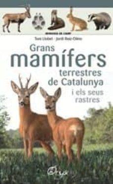 grans mamífers terrestres de catalunya i els seus rastres-toni llobet-jordi ruiz-olmo-9788490347881