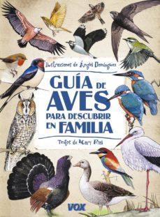 guia de aves para descubrir en familia-angel dominguez gazpio-9788499740867