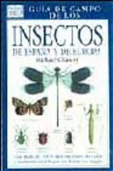 guia de campo de los insectos de españa y de europa (4ª ed.)-michael chinery-9788428204699