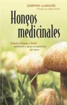 hongos medicinales: shiitake, maitake y reishi: prevencion y apoy o al tratamiento del cancer-josefina llargues-9788415968429