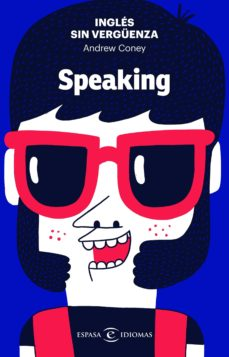 ingles sin verguenza: speaking-andrew coney-9788467054590