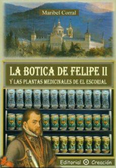 la botica de felipe ii y las plantas medicinales de el escorial-maribel corral-9788495919786
