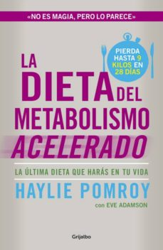 la dieta del metabolismo acelerado: la dieta definitiva-haylie pomroy-9788425351655