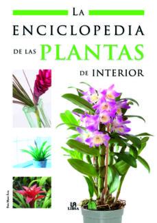 la enciclopedia de las plantas de interior-pablo martin avila-9788466214124