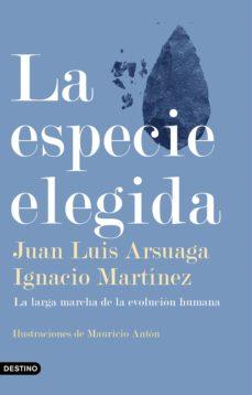 la especie elegida-juan luis arsuaga-ignacio martinez-9788423355730