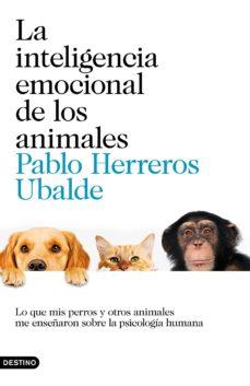 la inteligencia emocional de los animales-pablo herreros ubalde-9788423352852