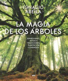 la magia de los arboles-ignacio abella-9788490569894