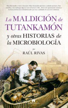 la maldicion de tutankamon y otras historias de la microbiologia-raul rivas-9788417547011