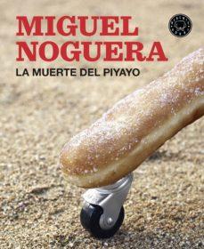 la muerte del piyayo-miguel noguera-9788416290550
