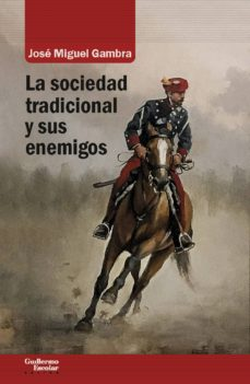 la sociedad tradicional y sus enemigos-jose miguel gambra gutierrez-9788417134693