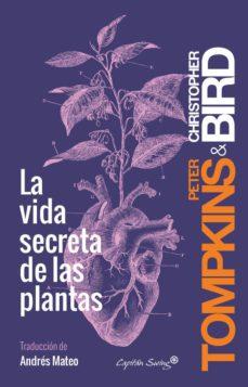 la vida secreta de las plantas-peter tompkins-christopher bird-9788494548123