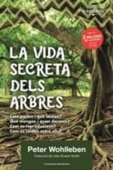 la vida secreta dels arbres. el descobriment d un mon ocult: que pensen?, que transmeten?-peter wohlleben-9788490348901