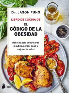 libro de cocina de el codigo de la obesidad: recetas para controlar la insulina, perder peso y mejorar tu salud-jason fung-9788418000089