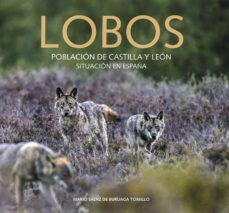 lobos: población de castilla y leon. situacion en españa-mario saenz de buruaga-9788416610198