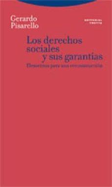 los derechos sociales y sus garantias : elementos para una recons truccion-gerardo pisarello-9788481648942