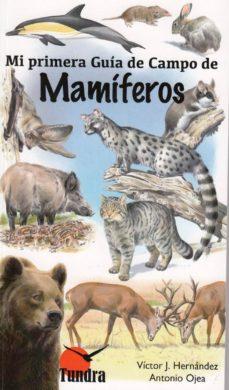 mamiferos: mi primera guia de campo-victor j. hernandez-9788416702411