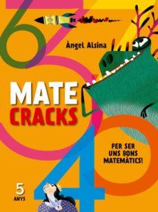 matecracks per ser un bon matematic 5 anys-angel alsina-9788498259735