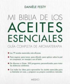 mi biblia de los aceites esenciales-daniele festy-9788497991520