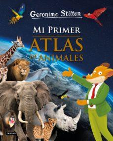 mi primer atlas de animales  (geronimo stilton)-geronimo stilton-9788408208501